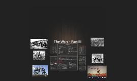 The Wars Part III