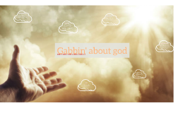 Gabbing' about god