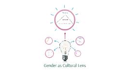 Gender as Cultural Lens