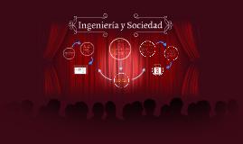 Copy of Ingeniería y Sociedad
