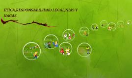 ETICA,RESPONSABILIDAD LEGAL,NIAS Y NAGAS