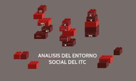 ANALISIS DEL ENTORNO SOCIAL DEL ITC