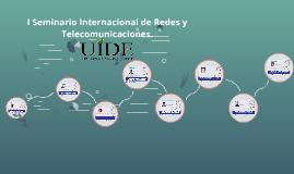 I Seminario Internacional de Redes y Telecomunicaciones.