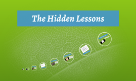 The Hidden Lessons