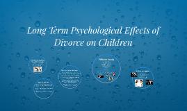 Long Term Psychological Effects of Divorce on Children