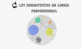 Copy of LEY CONMUTATIVA EN LOGICA PROPOSICIONAL