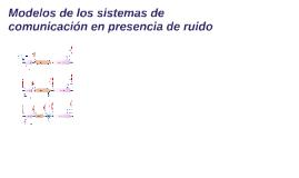Modelo de un sistema de comunicación en presencia de ruido