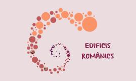 EDIFICIS ROMÀNICS