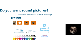 Copy of Round pictures in Prezi