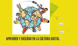 Copy of APRENDER Y ENSEÑAR EN LS CULTURA DIGITAL