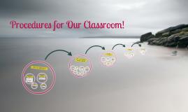 Classroom Procedures (SY2013-14)