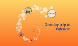 One day trip to Valencia