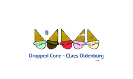 Copy of Claes Oldenburg - Dropped Cone
