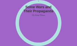 Some Wars and Their Propaganda