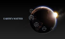 EARTH´S MATTER