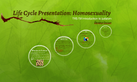 Life Cycle Presntaion: Homosexuality