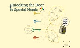 Unlocking the Door to Special Needs