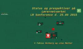 Status og perspektiver på Lærernetværket - LR konference 2015