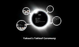 Yakoot's Takleef Ceremony