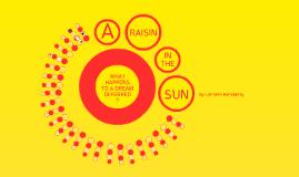 Day 2: A Raisin in the Sun