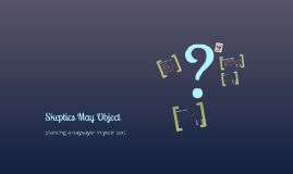 Copy of Skeptics May Object