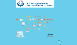a Organización Mundial de Aduanas para apoyar de mejor forma