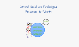 Cultural, Social, and Psychological Responses to Puberty