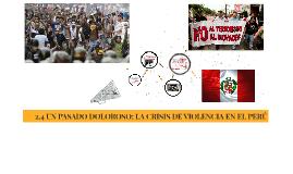 2.4 UN PASADO DOLOROSO: LA CRISIS DE VIOLENCIA EN EL PERÚ