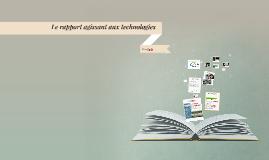 Le rapport agissant aux technologies