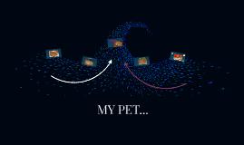 MY PET...