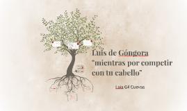 "Luís de Góngora""mientras por competir con tu cabello"""