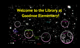 Copy of Welcome to the Library! Goodnoe Elementary School 2012-13