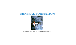 Copy of Mineral Formation