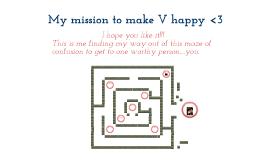 My mission to make v happy :)