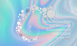 Arts, Humanities, and Museums Amendments of 1985 (S.1264)