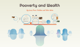 Pooverty and Wealth