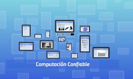 Copy of Computación Confiable