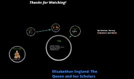 Elizabethan England: The Queen and her Scholars