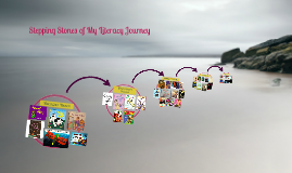 Stepping Stones of My Literacy Journey
