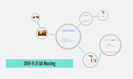 Copy of 2014-11-21 QA Meeting