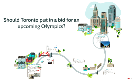 Should Toronto put in a bit for an upcomming Olympics?