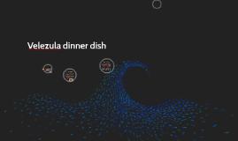 Velezula dinner dish
