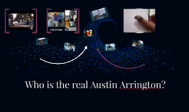 Who is the real Austin Arrington?