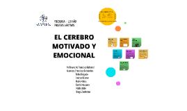 PROCESOS AFECTIVOS - EL CEREBRO MOTIVADO Y EMOCIONAL