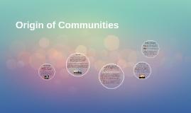 Origin of Communities