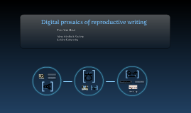 Digital prosaics of reproductive writing
