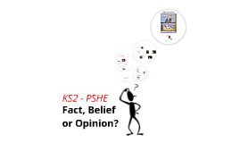 PSHE: Facts, Beliefs & Opinions