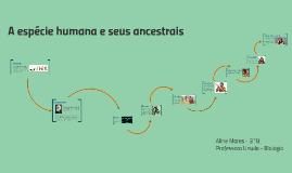 Trabalho de Biologia - A Espécie Humana e Seus Ancestrais