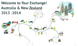Australia & New Zealand Welcome to Your Exchange! 2013 -2014