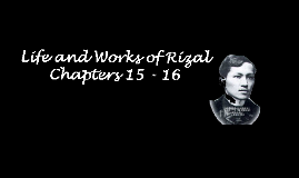 Copy of Life and Works of Rizal Chapter 15-16